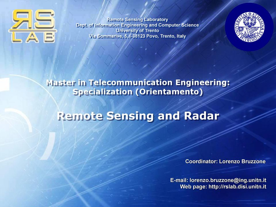 I-38123 Povo, Trento, Italy Master in Telecommunication Engineering: Specialization