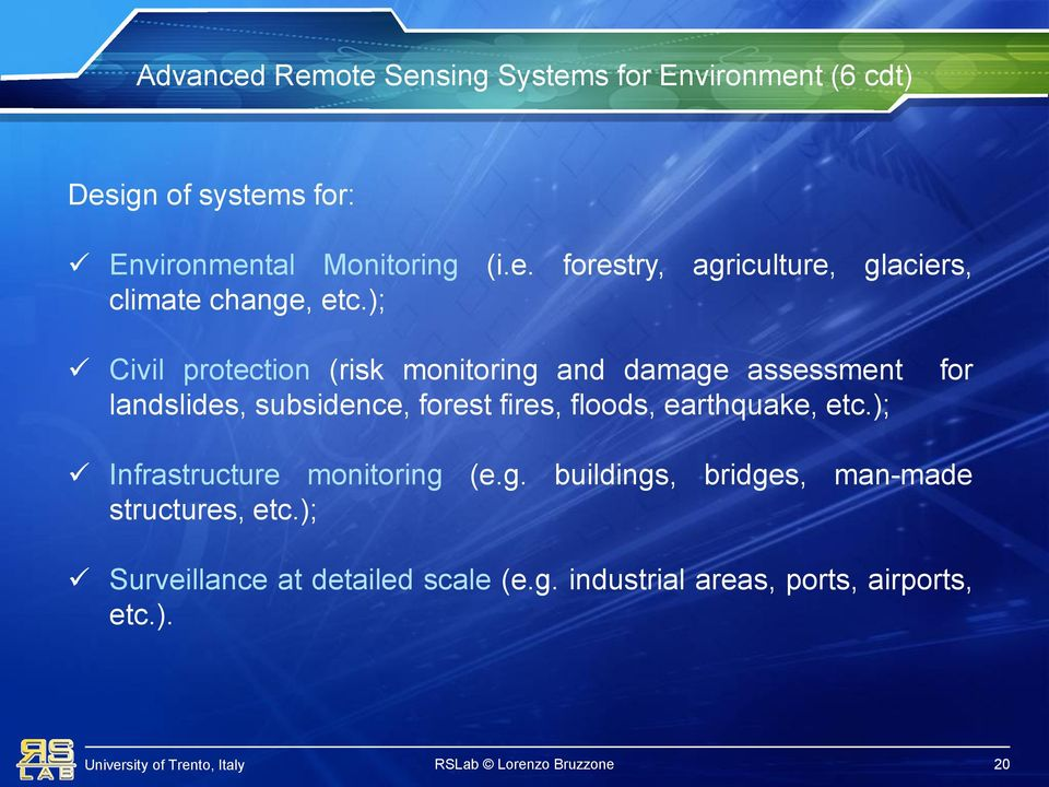 etc.); for Infrastructure monitoring (e.g. buildings, bridges, man-made structures, etc.