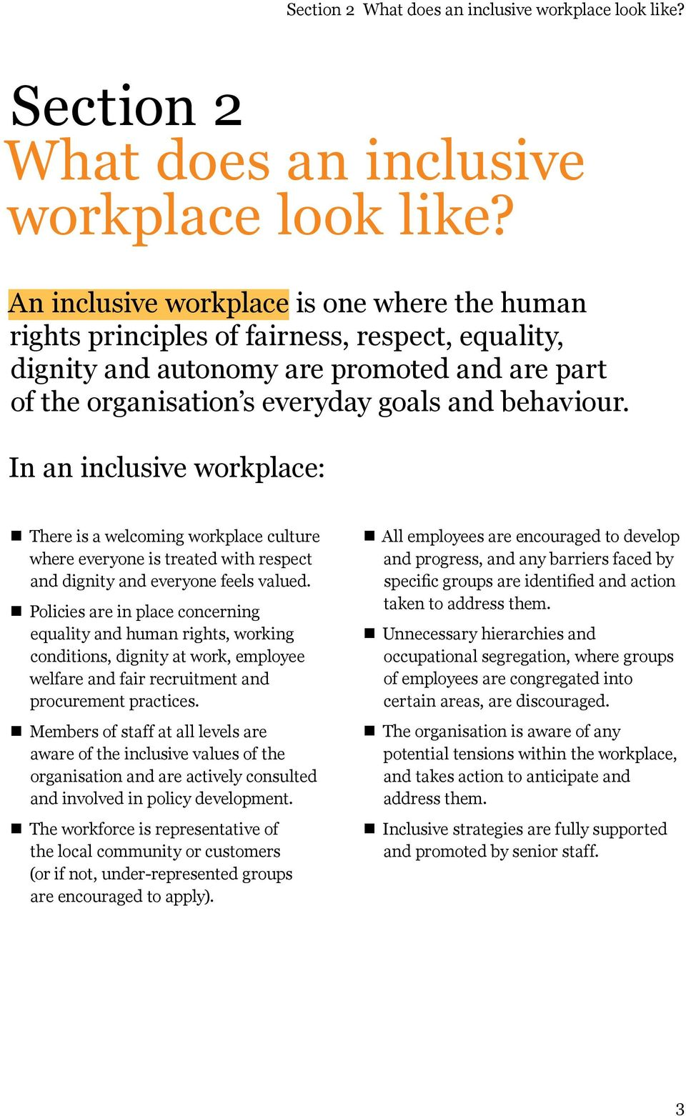 In an inclusive workplace: n There is a welcoming workplace culture where everyone is treated with respect and dignity and everyone feels valued.