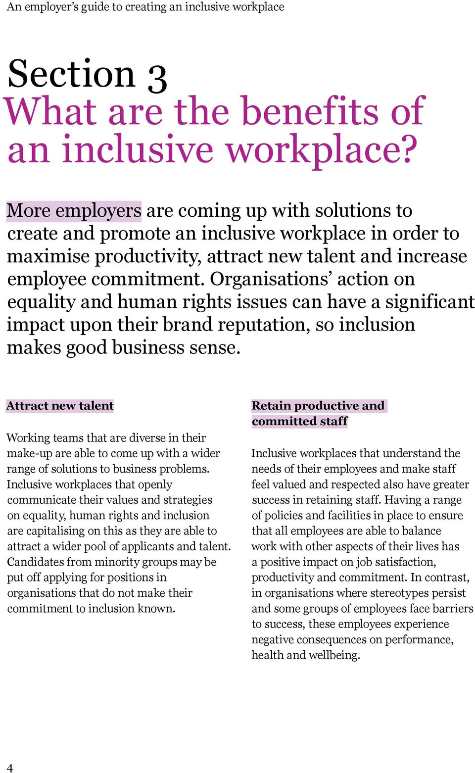 Organisations action on equality and human rights issues can have a significant impact upon their brand reputation, so inclusion makes good business sense.