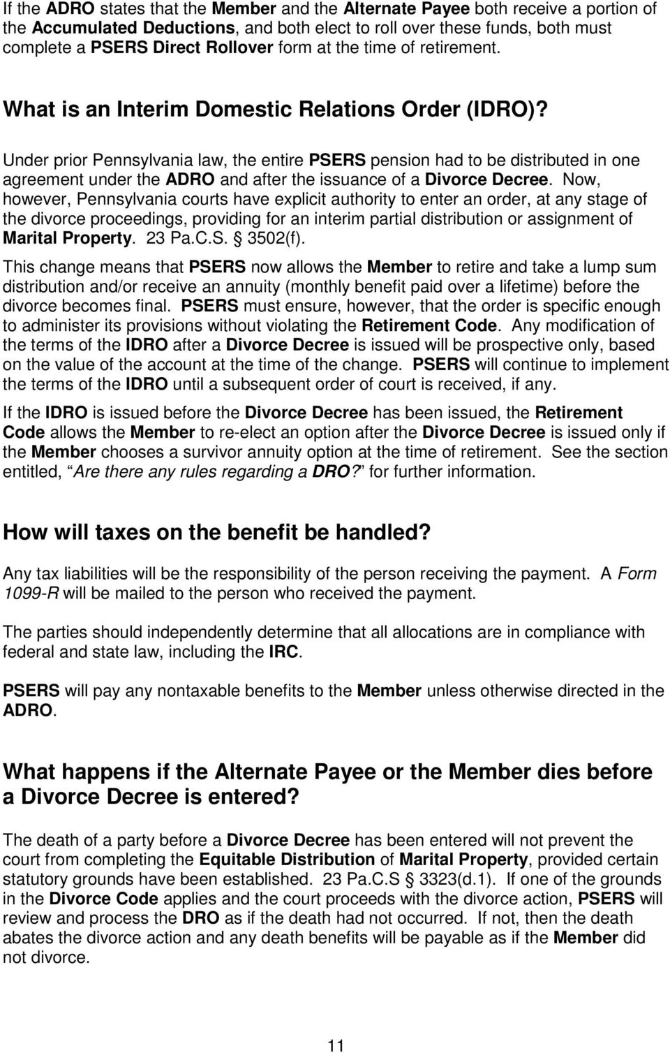 Under prior Pennsylvania law, the entire PSERS pension had to be distributed in one agreement under the ADRO and after the issuance of a Divorce Decree.