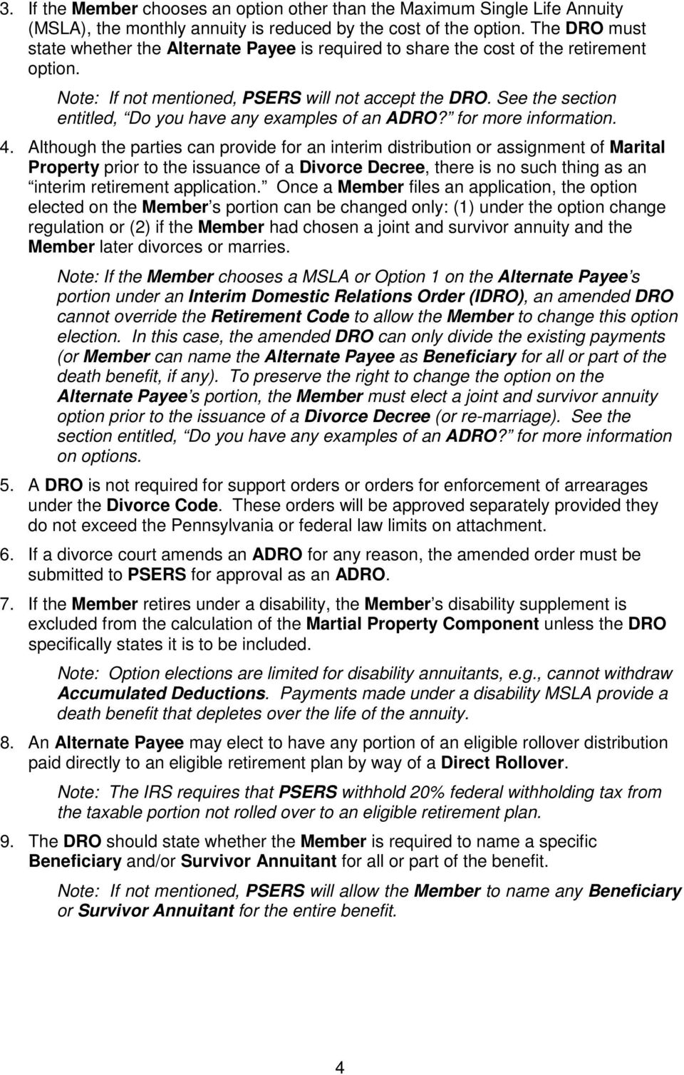 See the section entitled, Do you have any examples of an ADRO? for more information. 4.