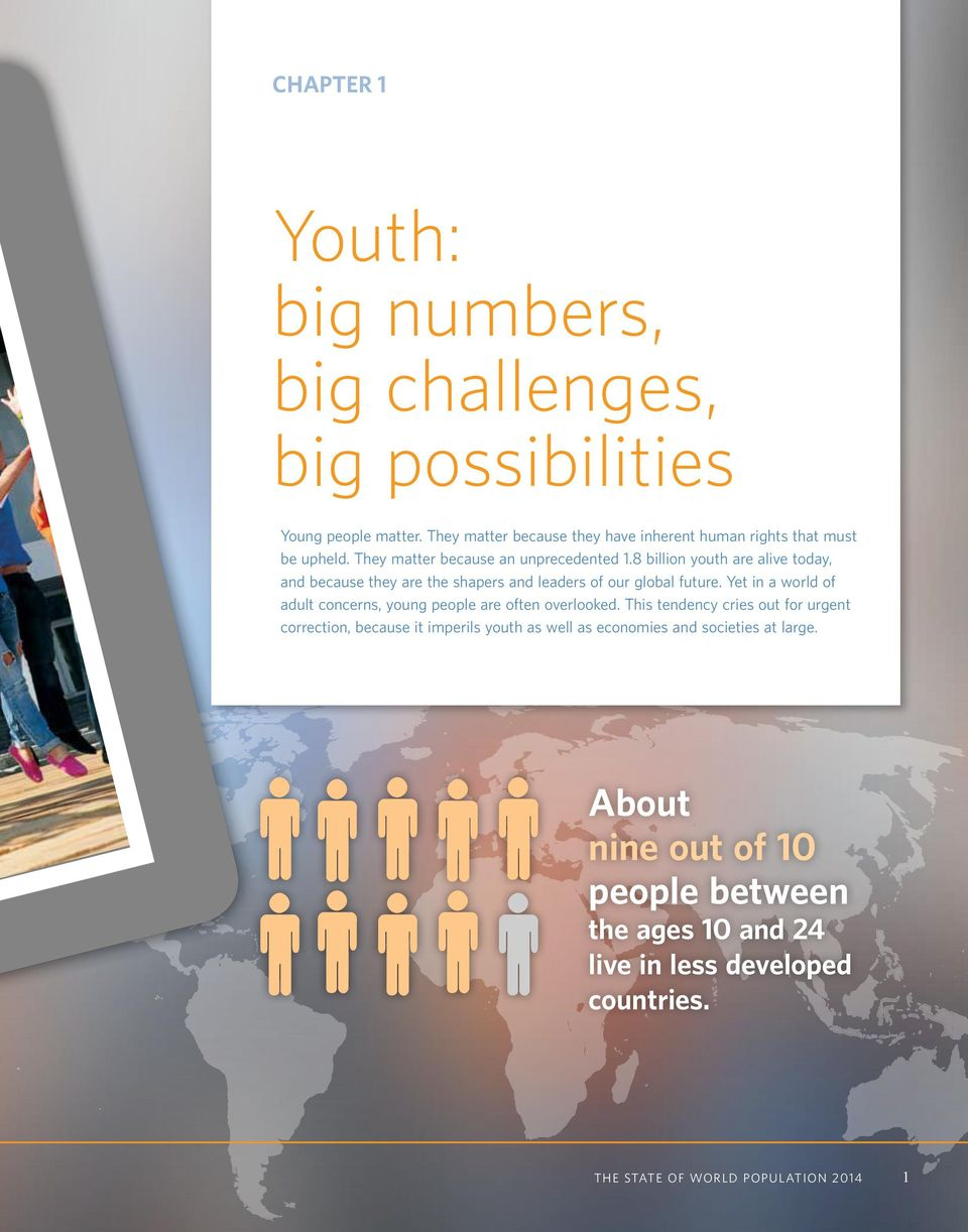 8 billion youth are alive today, and because they are the shapers and leaders of our global future.