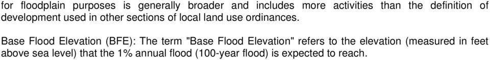 "Base Flood Elevation (BFE): The term ""Base Flood Elevation"" refers to the elevation"