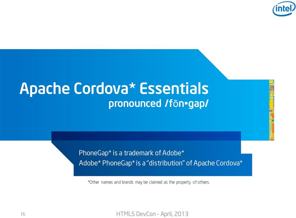 is a distribution of Apache Cordova* *Other names