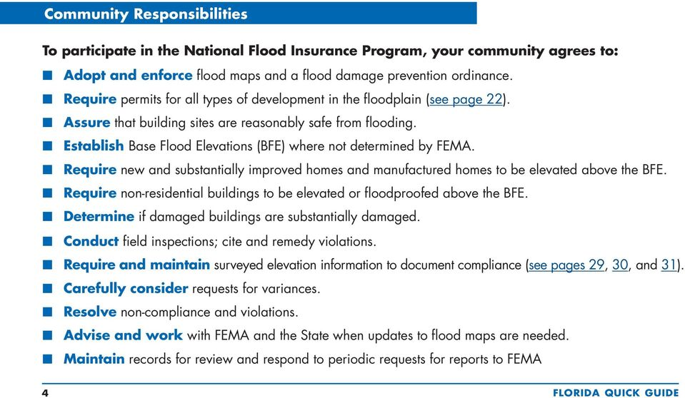 n Establish Base Flood Elevations (BFE) where not determined by FEMA. n Require new and substantially improved homes and manufactured homes to be elevated above the BFE.