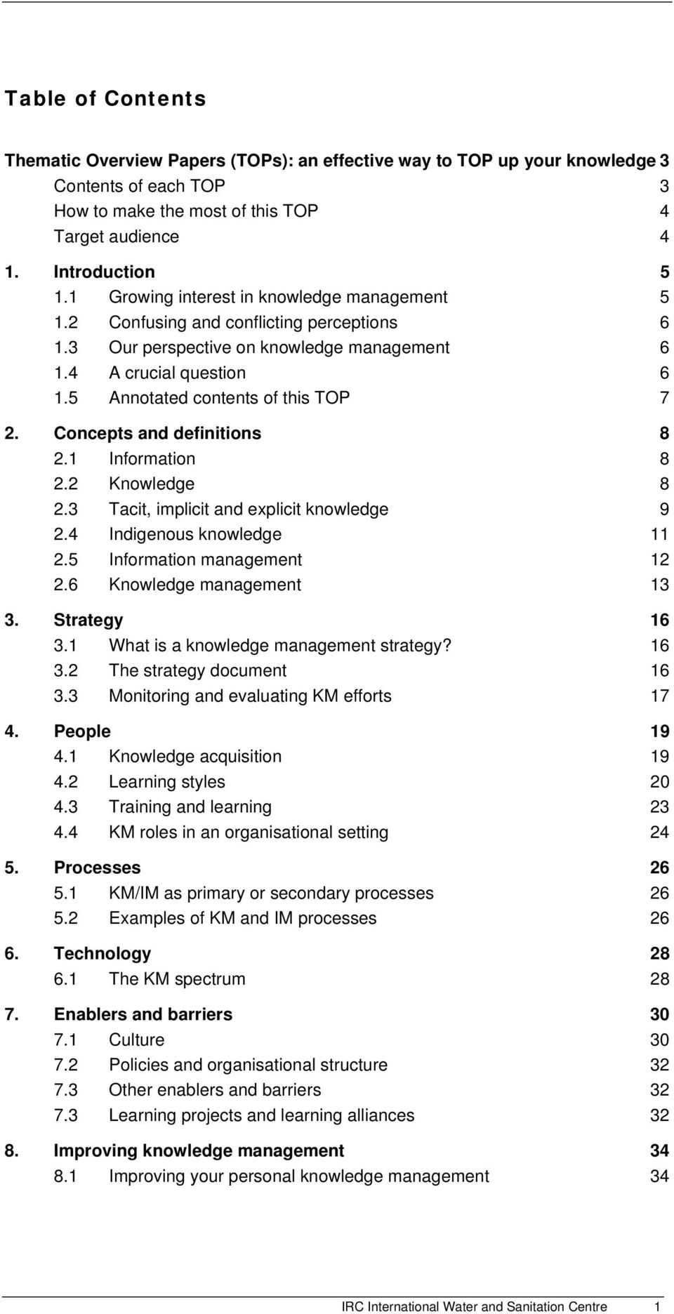 Concepts and definitions 8 2.1 Information 8 2.2 Knowledge 8 2.3 Tacit, implicit and explicit knowledge 9 2.4 Indigenous knowledge 11 2.5 Information management 12 2.6 Knowledge management 13 3.