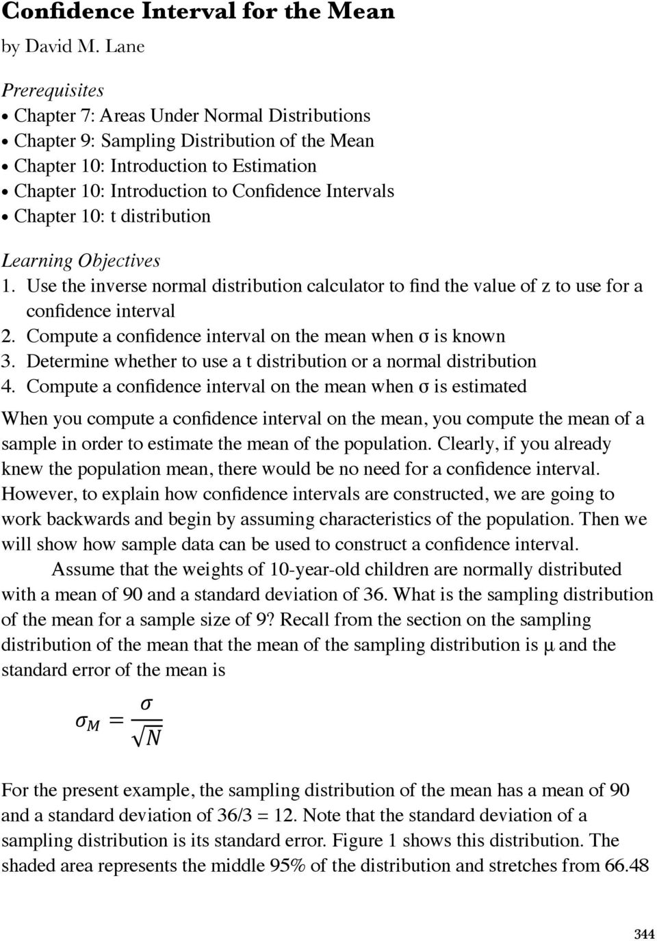 Intervals Chapter 10: t distribution ( ) Learning Objectives 1. Use the = inverse normal 1 distribution calculator to find the value of z to use for a confidence interval 2.