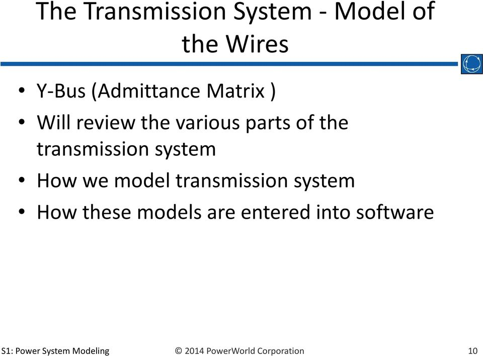 system How we model transmission system How these models are