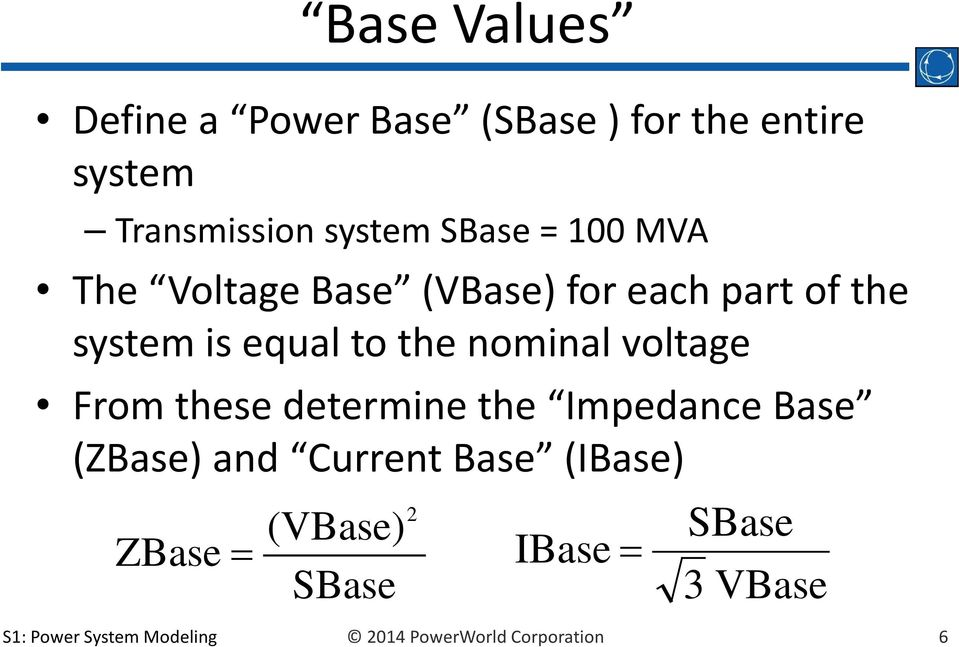 nominal voltage From these determine the Impedance Base (ZBase) and Current Base