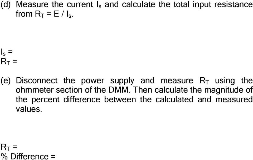 I s = R T = (e) Disconnect the power supply and measure R T using the