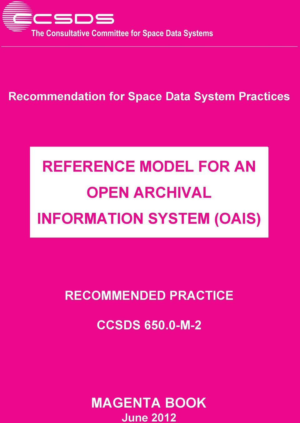 ARCHIVAL INFORMATION SYSTEM (OAIS)
