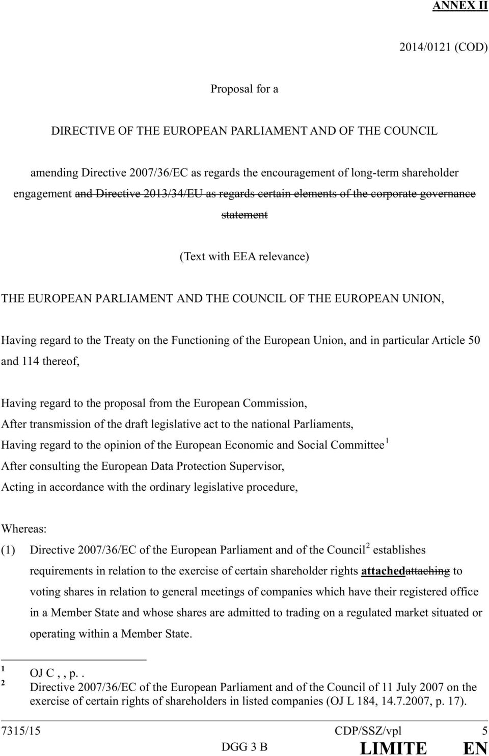 Treaty on the Functioning of the European Union, and in particular Article 50 and 114 thereof, Having regard to the proposal from the European Commission, After transmission of the draft legislative