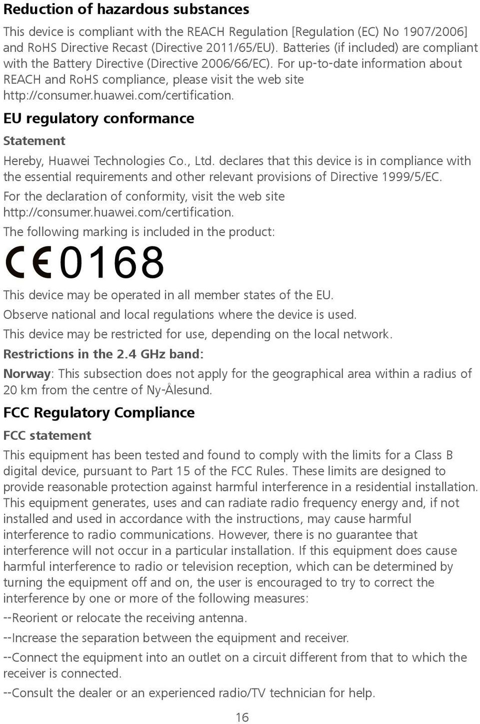 com/certification. EU regulatory conformance Statement Hereby, Huawei Technologies Co., Ltd.