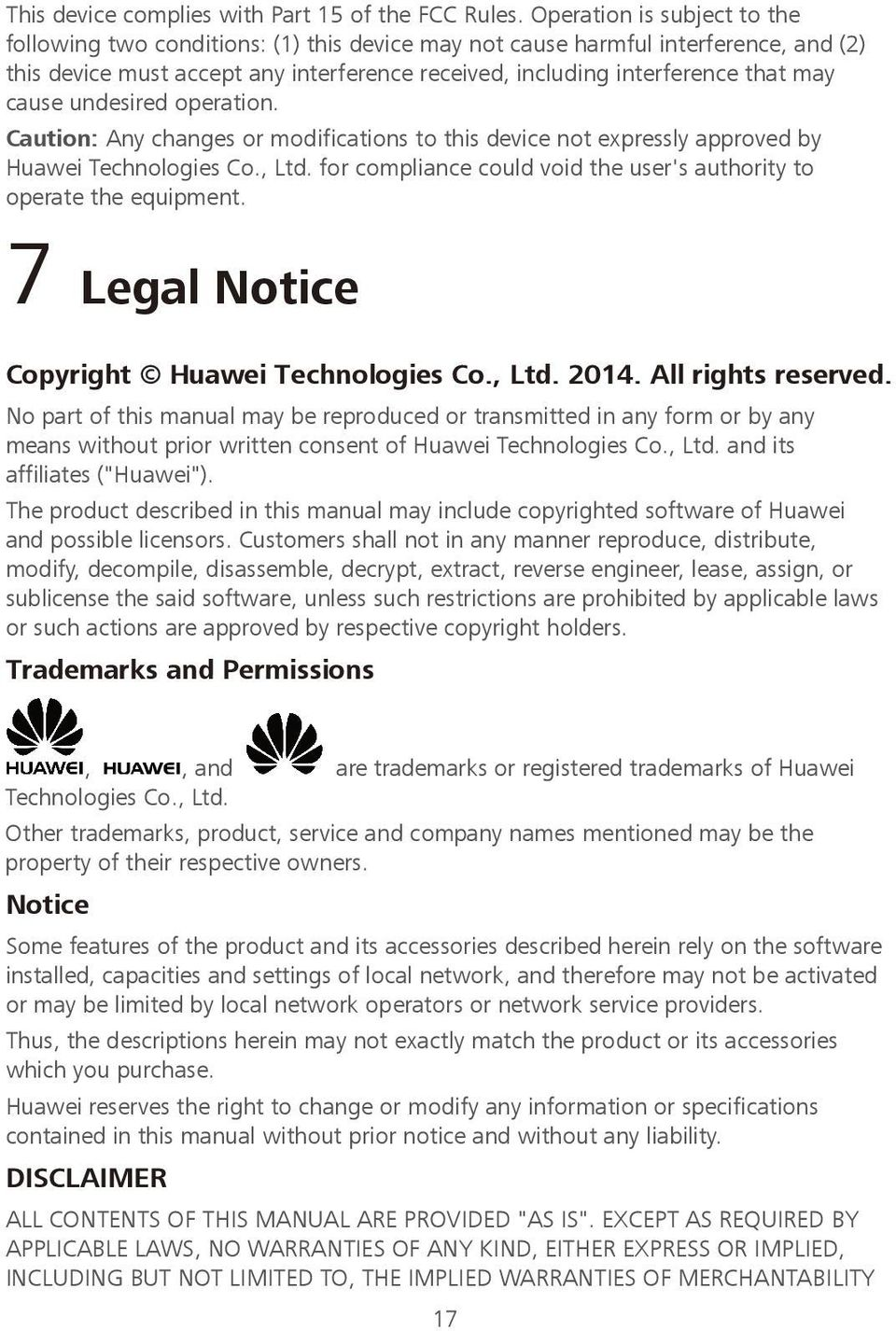 cause undesired operation. Caution: Any changes or modifications to this device not expressly approved by Huawei Technologies Co., Ltd.