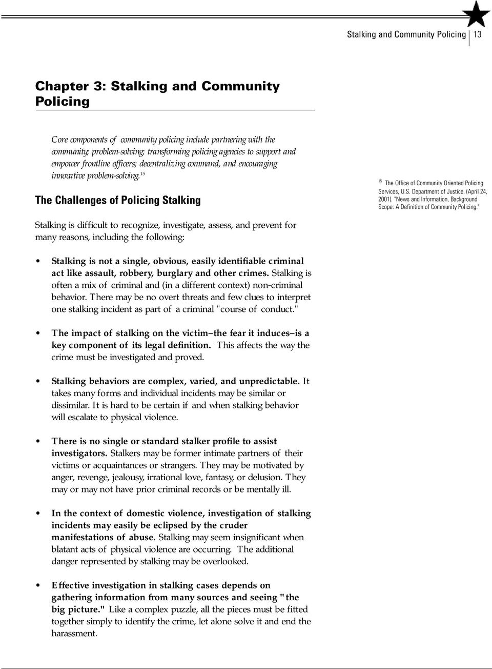 15 The Challenges of Policing Stalking 15 The Office of Community Oriented Policing Services, U.S. Department of Justice. (April 24, 2001).