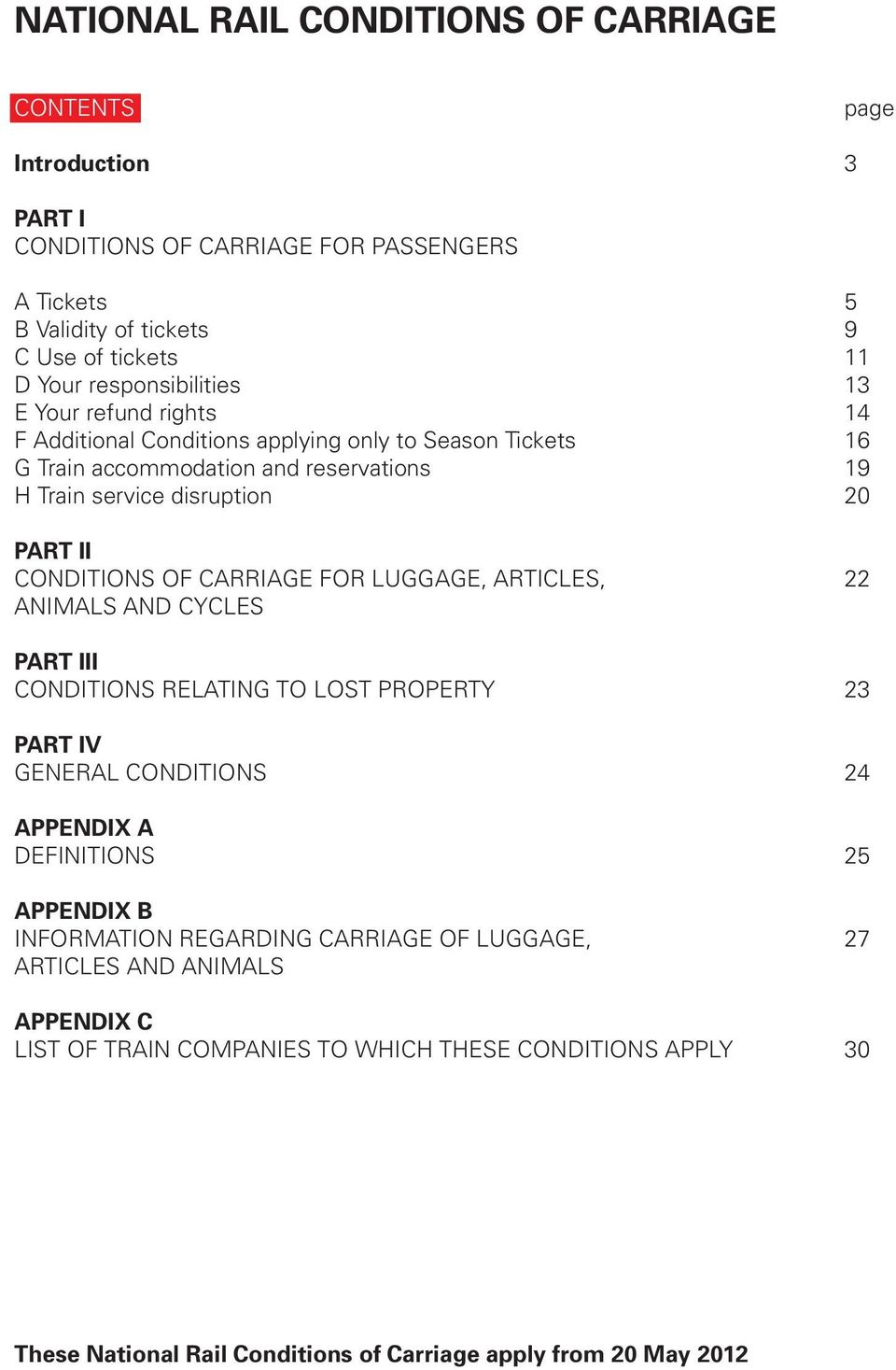 CONDITIONS OF CARRIAGE FOR LUGGAGE, ARTICLES, 22 ANIMALS AND CYCLES PART III CONDITIONS RELATING TO LOST PROPERTY 23 PART IV GENERAL CONDITIONS 24 APPENDIX A DEFINITIONS 25 APPENDIX B
