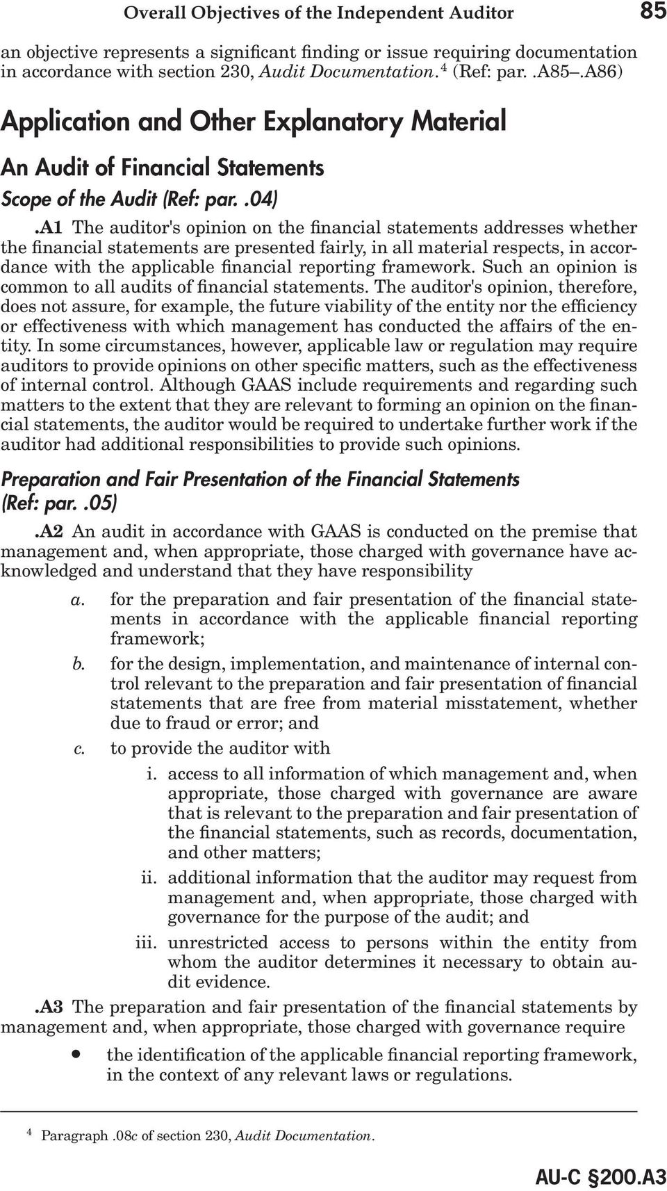 a1 The auditor's opinion on the financial statements addresses whether the financial statements are presented fairly, in all material respects, in accordance with the applicable financial reporting