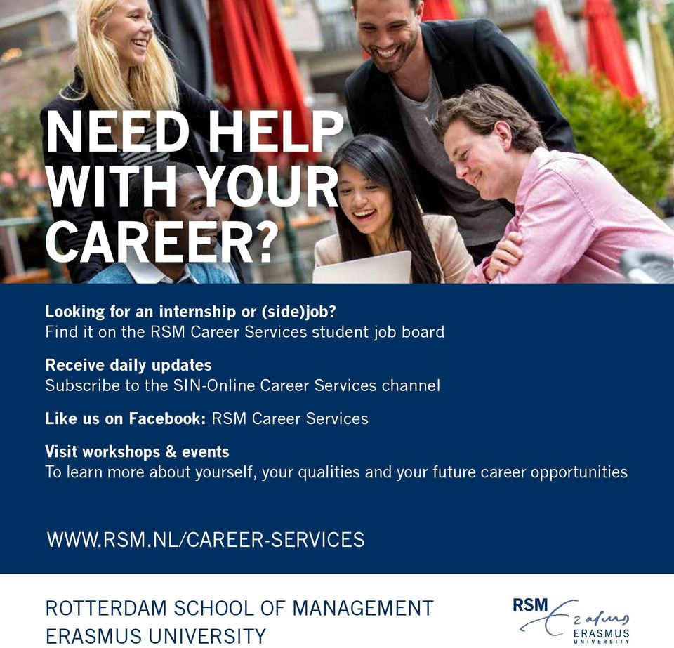 channel Like us on Facebook: RSM Career Services Visit workshops & events To learn more about yourself, your qualities