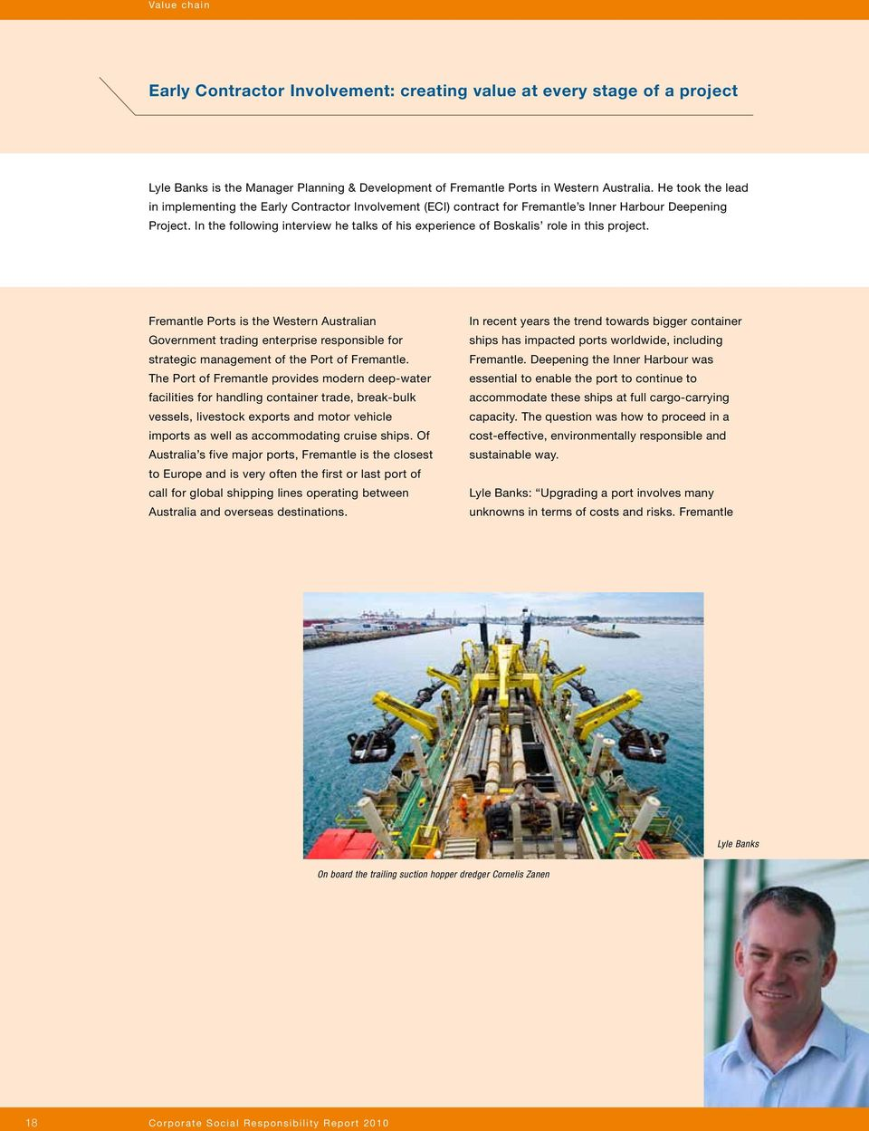 In the following interview he talks of his experience of Boskalis role in this project.
