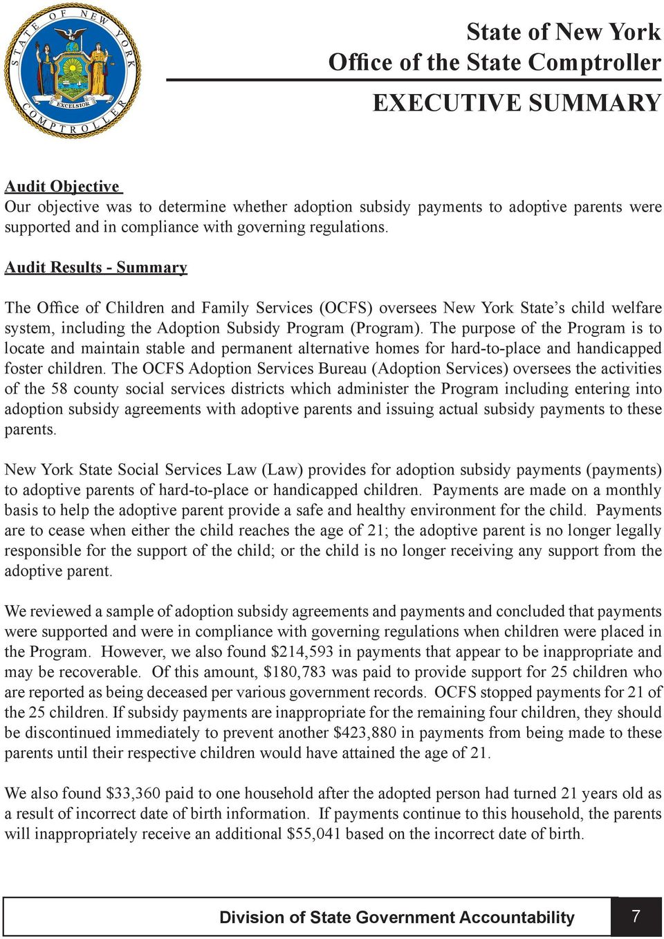 Audit Results - Summary The Office of Children and Family Services (OCFS) oversees New York State s child welfare system, including the Adoption Subsidy Program (Program).