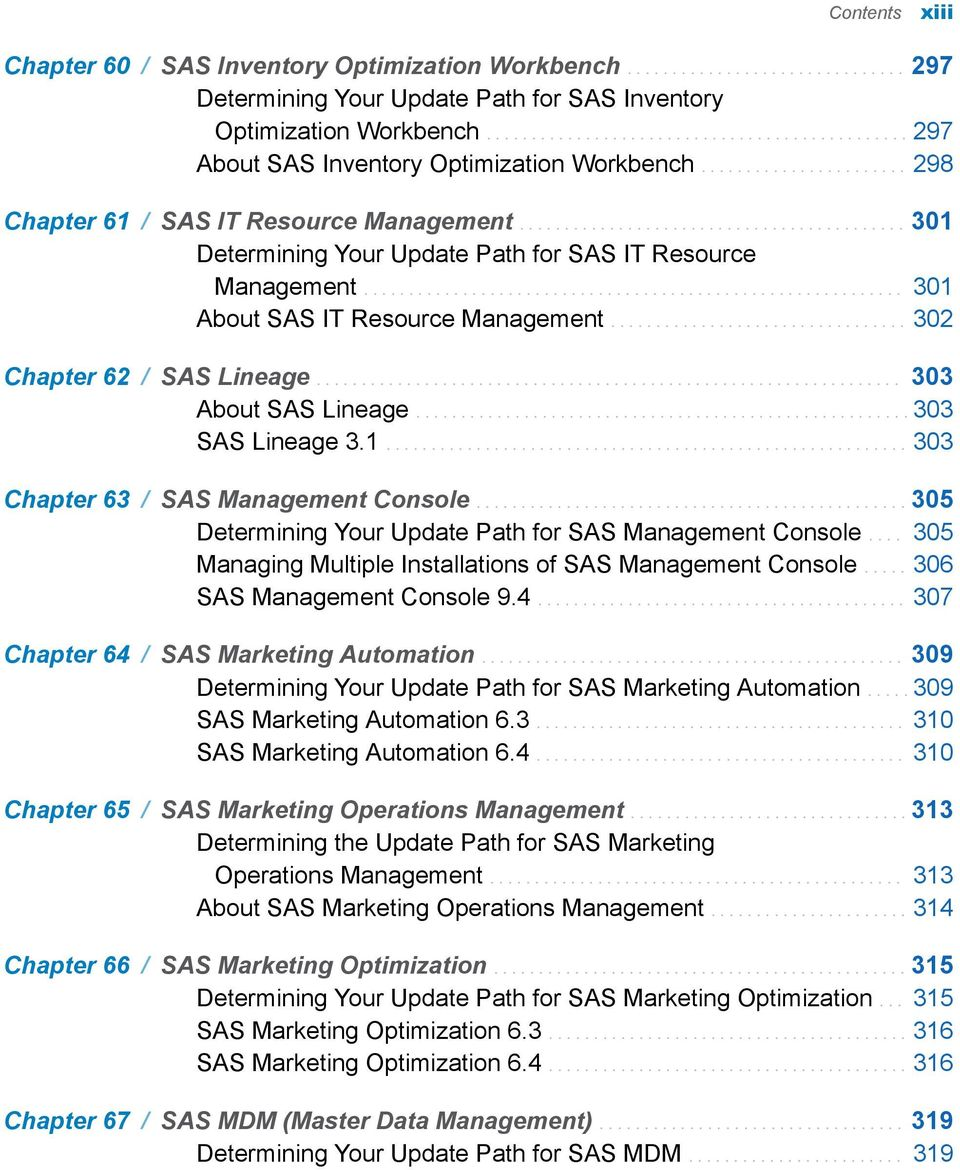 .......................................... 301 Determining Your Update Path for SAS IT Resource Management............................................................ 301 About SAS IT Resource Management.