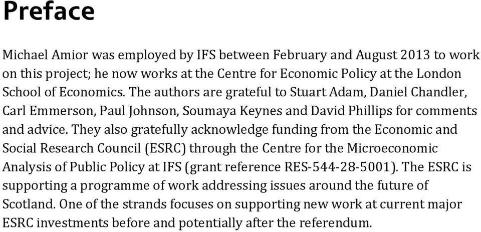 They also gratefully acknowledge funding from the Economic and Social Research Council (ESRC) through the Centre for the Microeconomic Analysis of Public Policy at IFS (grant reference