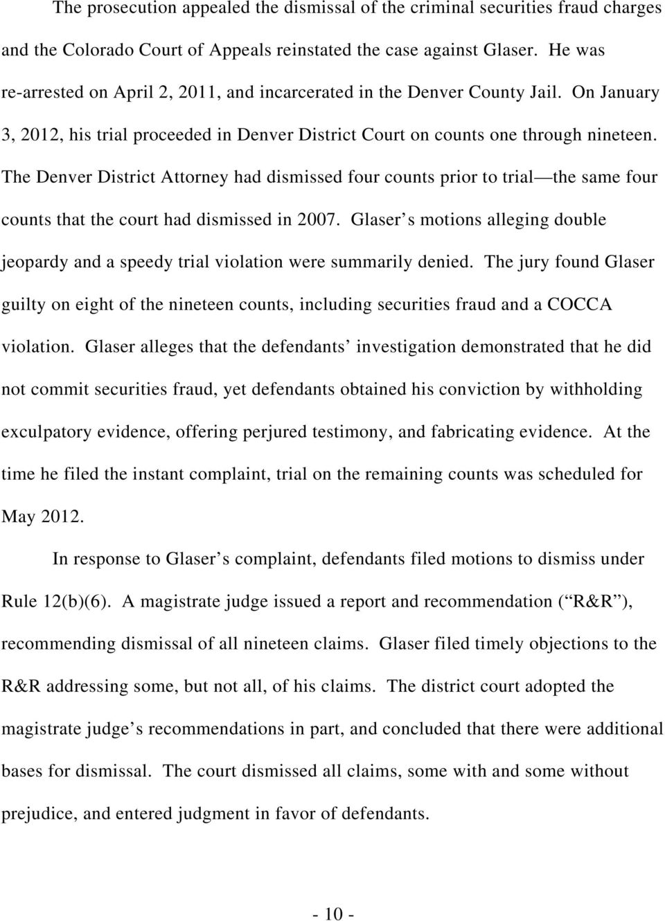 The Denver District Attorney had dismissed four counts prior to trial the same four counts that the court had dismissed in 2007.