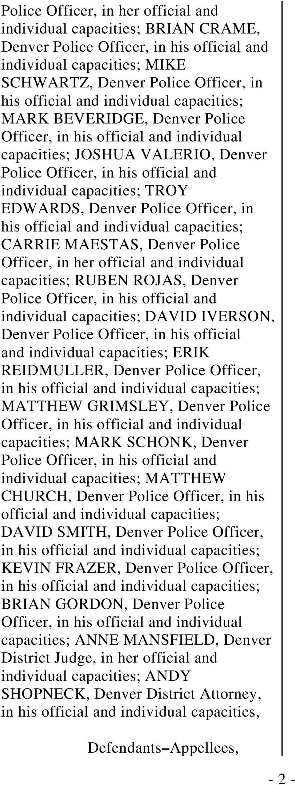 EDWARDS, Denver Police Officer, in his official and individual capacities; CARRIE MAESTAS, Denver Police Officer, in her official and individual capacities; RUBEN ROJAS, Denver Police Officer, in his