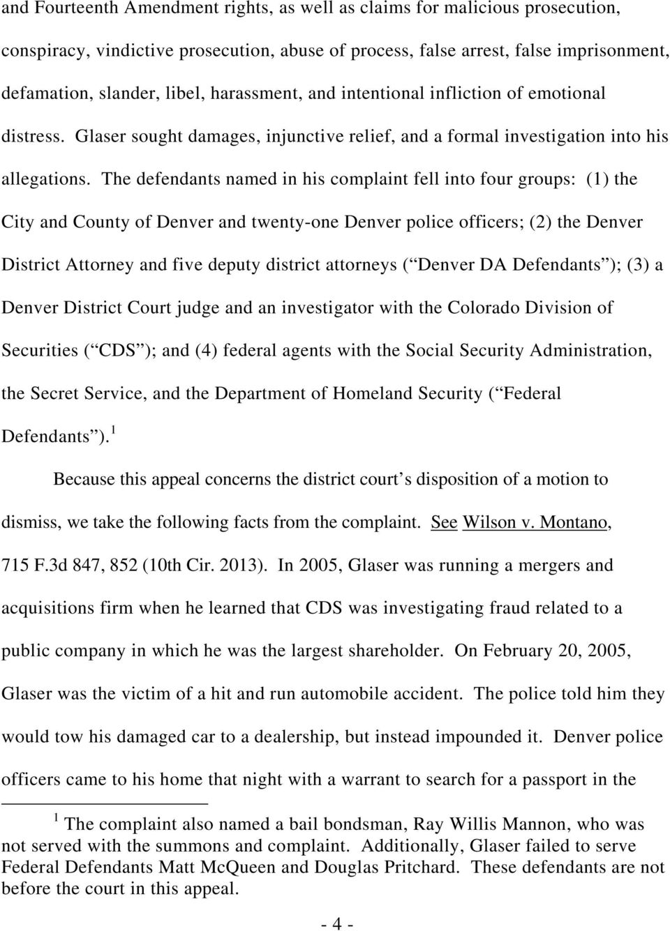 The defendants named in his complaint fell into four groups: (1) the City and County of Denver and twenty-one Denver police officers; (2) the Denver District Attorney and five deputy district