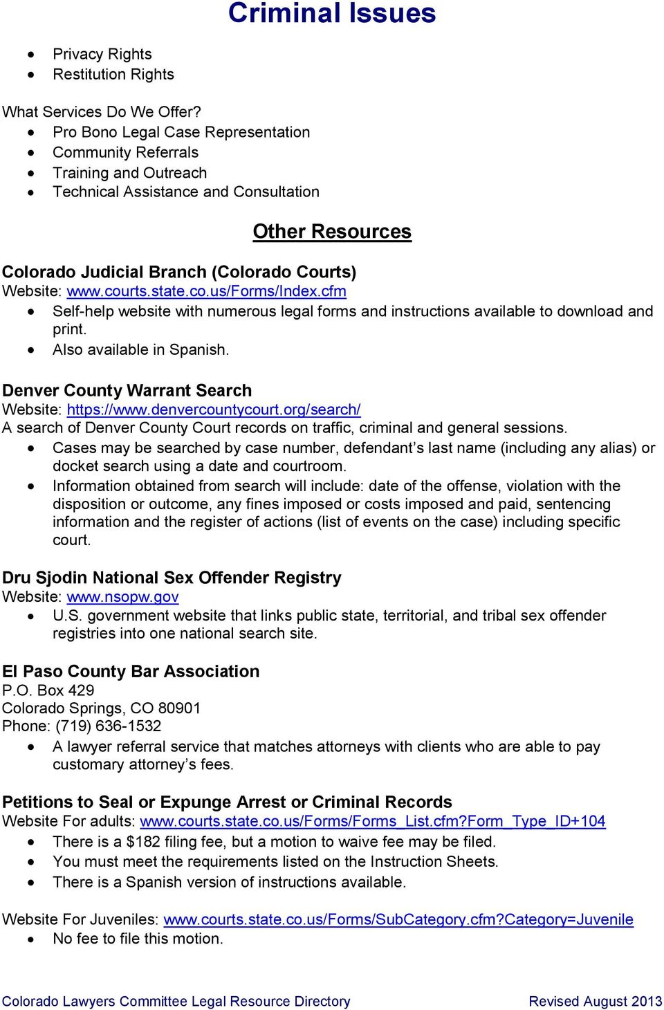 co.us/forms/index.cfm Self-help website with numerous legal forms and instructions available to download and print. Also available in Spanish. Denver County Warrant Search Website: https://www.
