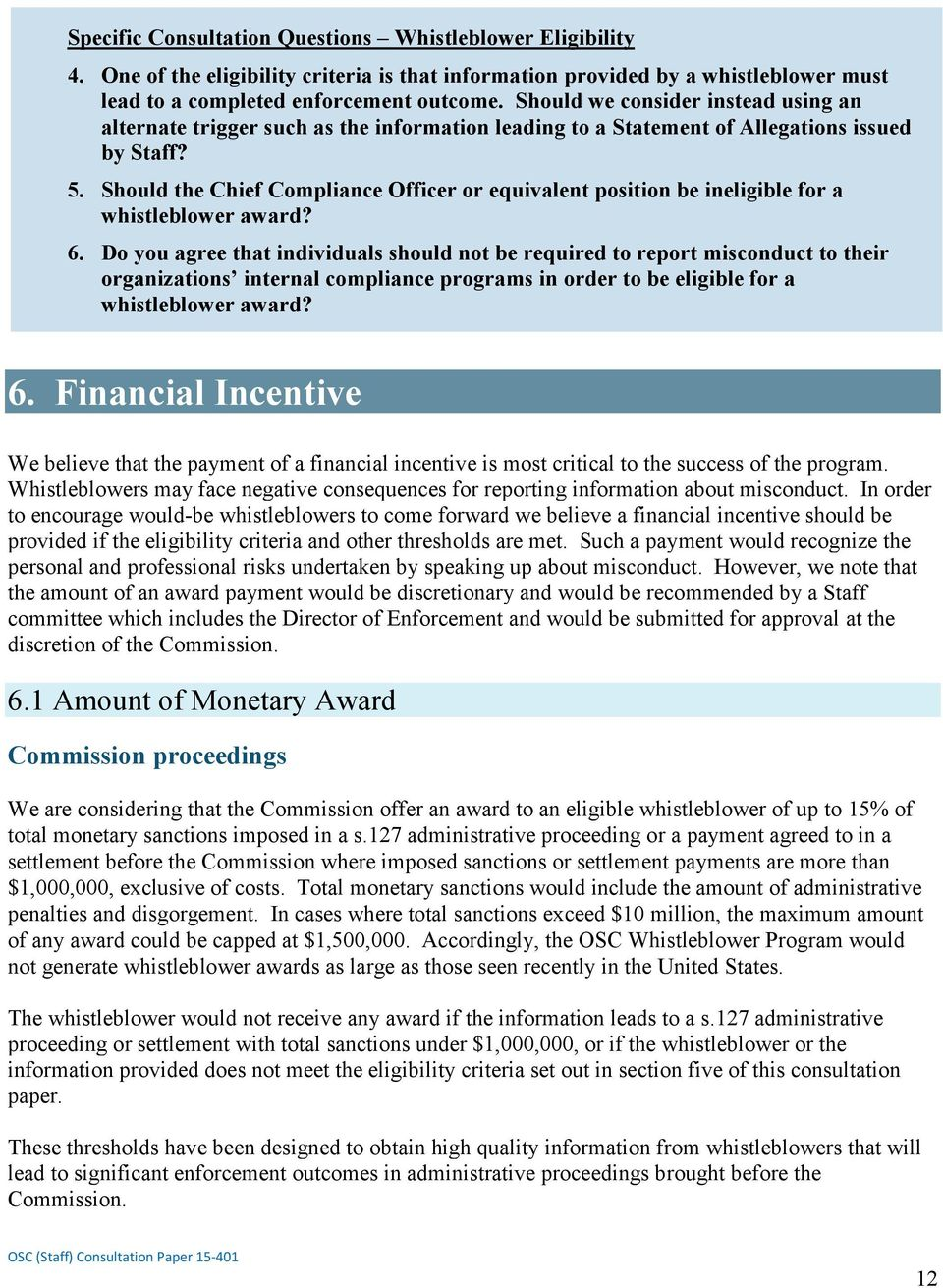 Should the Chief Compliance Officer or equivalent position be ineligible for a whistleblower award? 6.