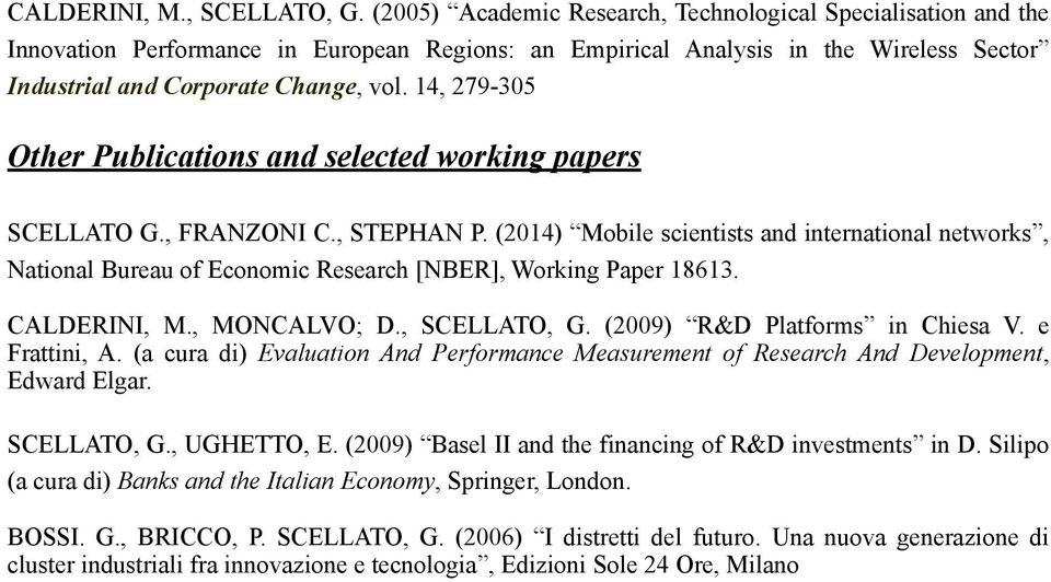 14, 279-305 Other Publications and selected working papers SCELLATO G., FRANZONI C., STEPHAN P.