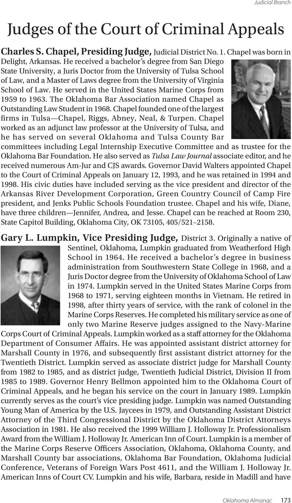 He served in the United States Marine Corps from 1959 to 1963. The Oklahoma Bar Association named Chapel as Outstanding Law Student in 1968.