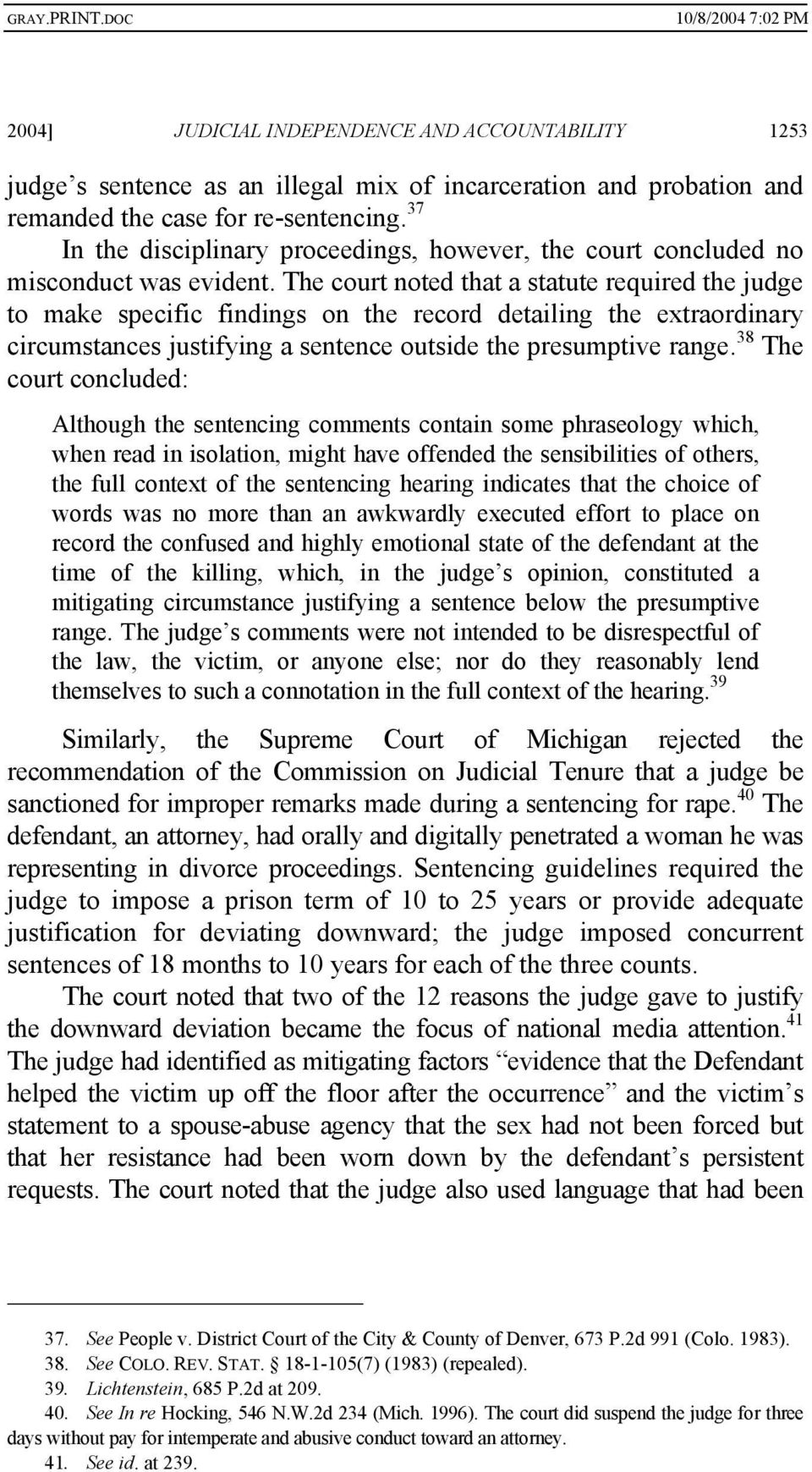 The court noted that a statute required the judge to make specific findings on the record detailing the extraordinary circumstances justifying a sentence outside the presumptive range.