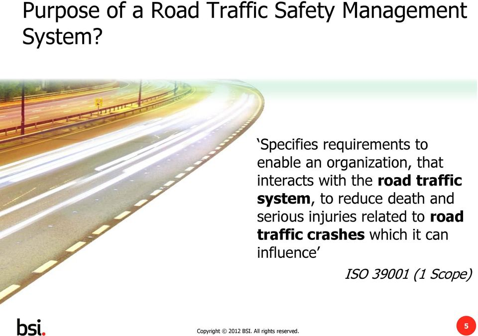 with the road traffic system, to reduce death and serious