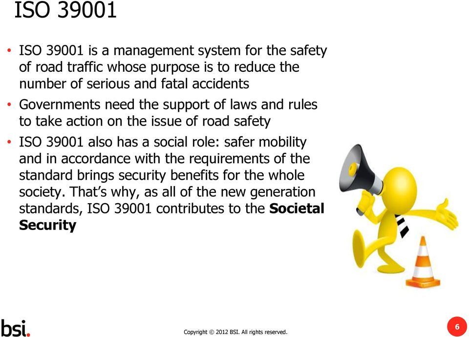 39001 also has a social role: safer mobility and in accordance with the requirements of the standard brings security