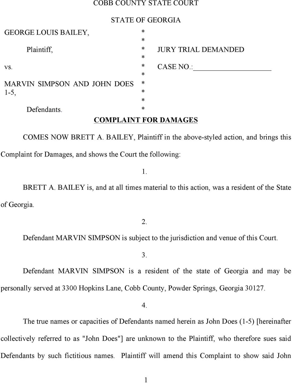 BAILEY is, and at all times material to this action, was a resident of the State 2. Defendant MARVIN SIMPSON is subject to the jurisdiction and venue of this Court. 3.