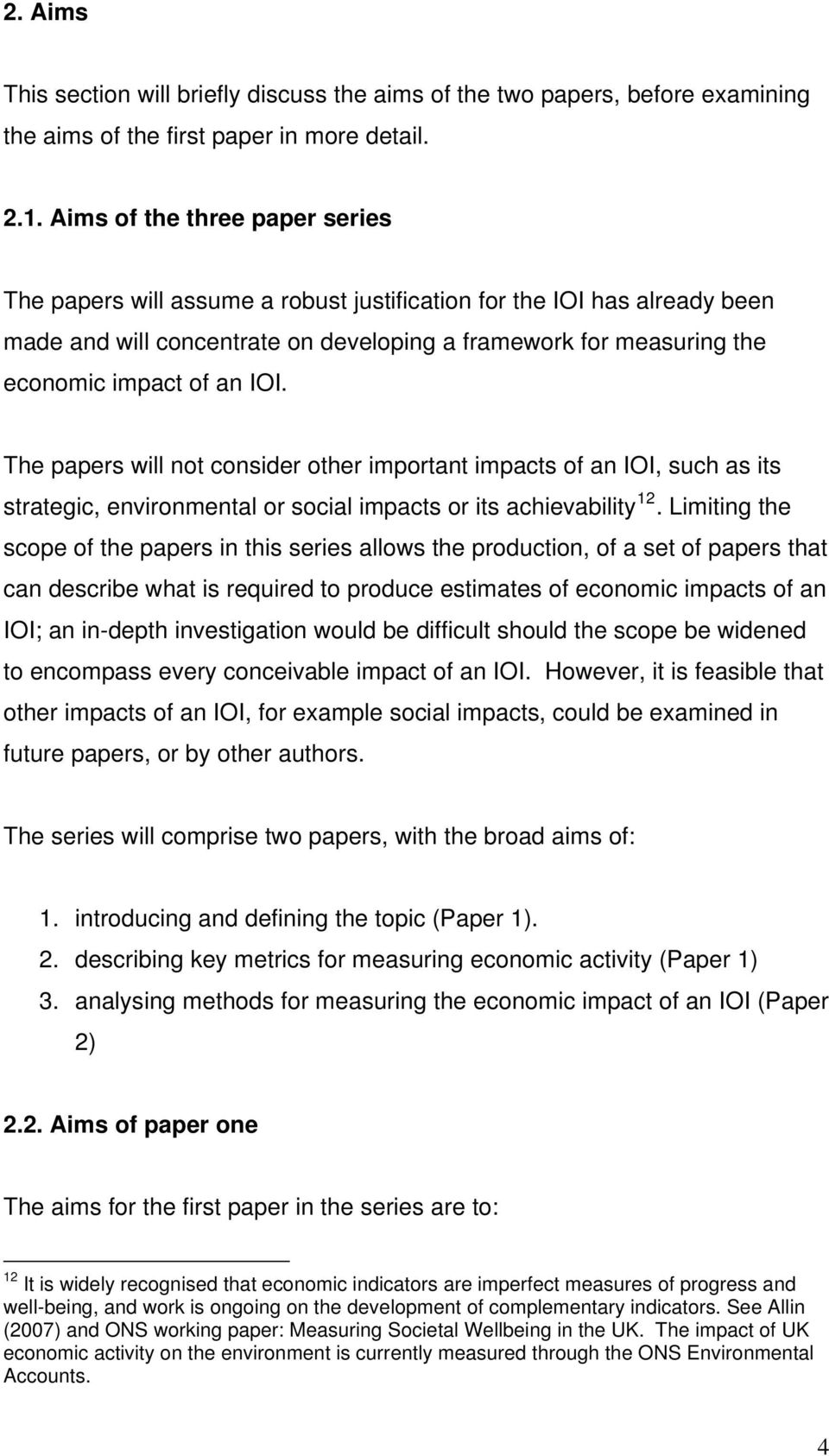IOI. The papers will not consider other important impacts of an IOI, such as its strategic, environmental or social impacts or its achievability 12.