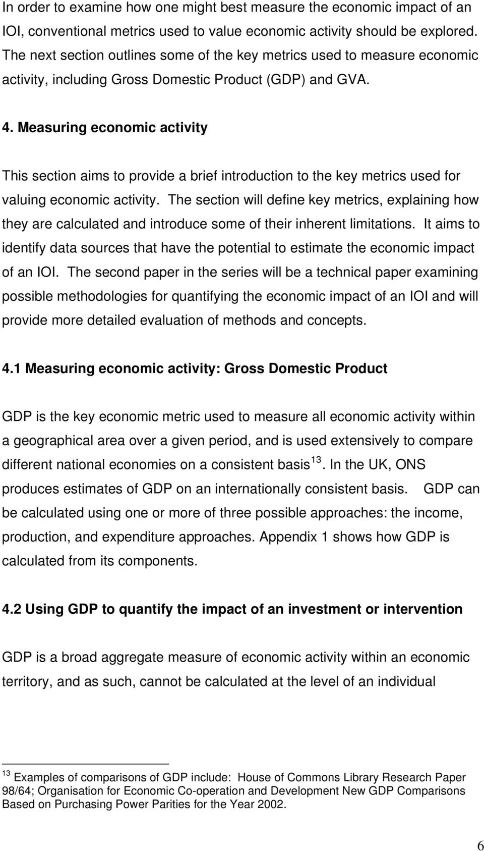 Measuring economic activity This section aims to provide a brief introduction to the key metrics used for valuing economic activity.