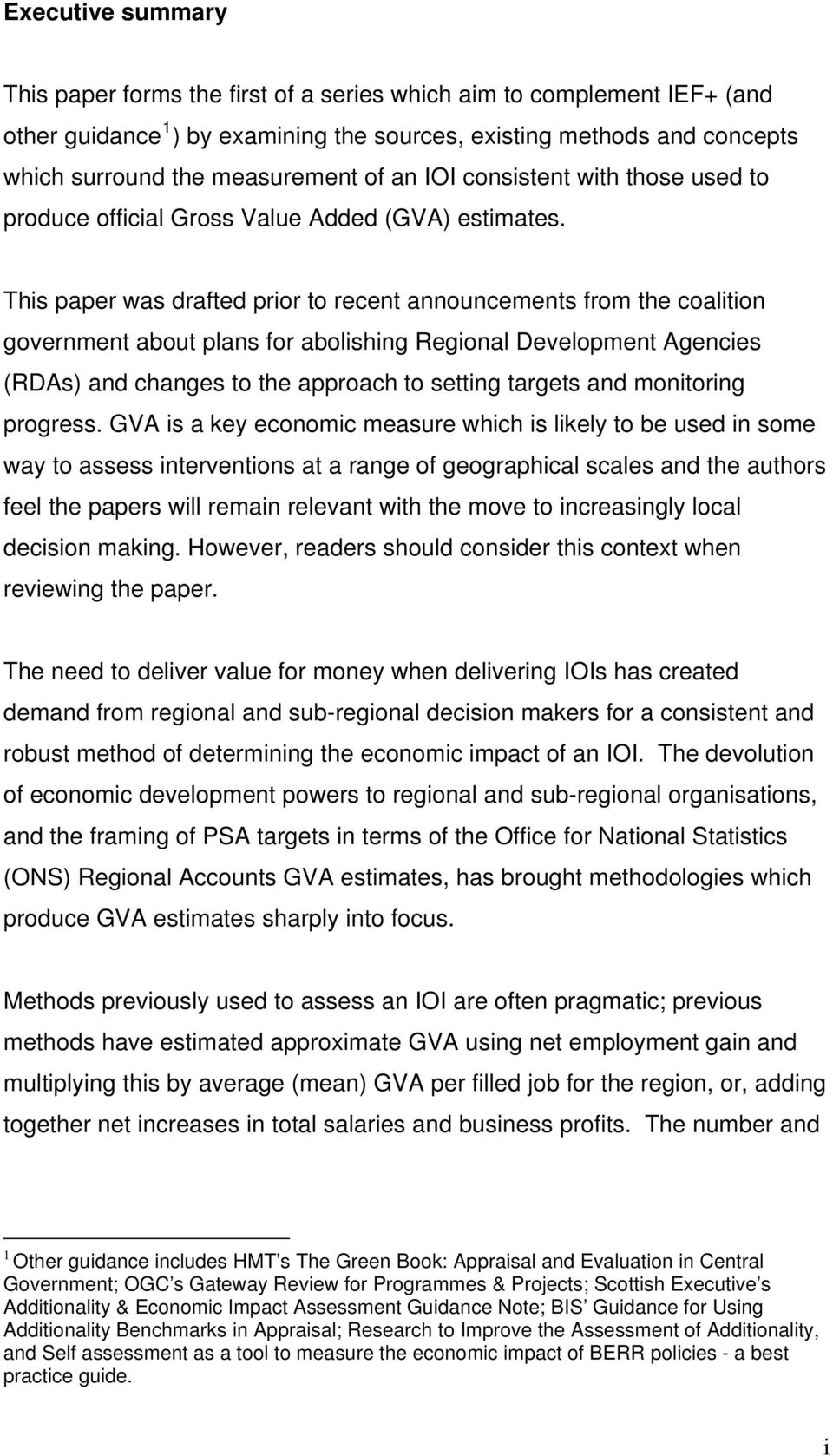 This paper was drafted prior to recent announcements from the coalition government about plans for abolishing Regional Development Agencies (RDAs) and changes to the approach to setting targets and