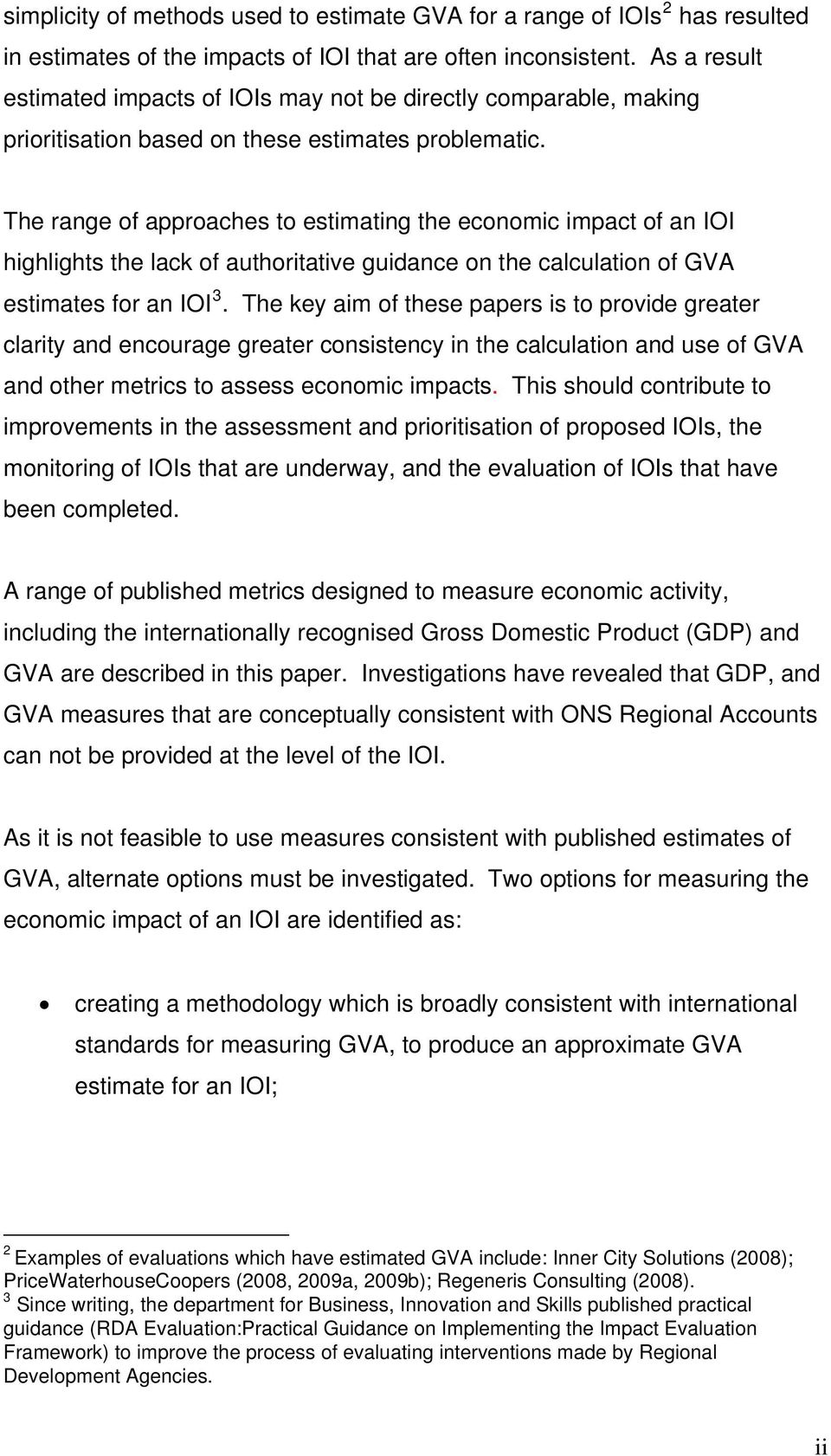 The range of approaches to estimating the economic impact of an IOI highlights the lack of authoritative guidance on the calculation of GVA estimates for an IOI 3.
