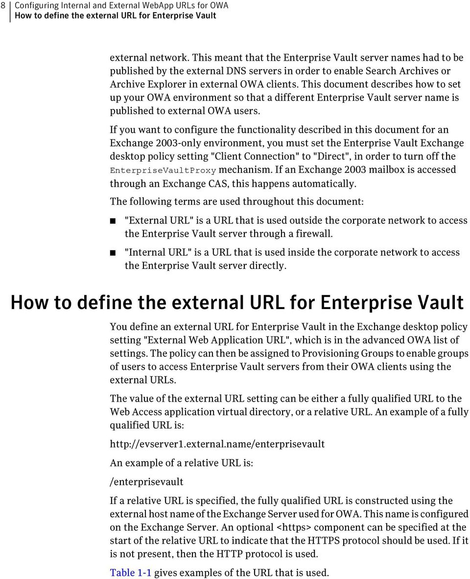 This document describes how to set up your OWA environment so that a different Enterprise Vault server name is published to external OWA users.