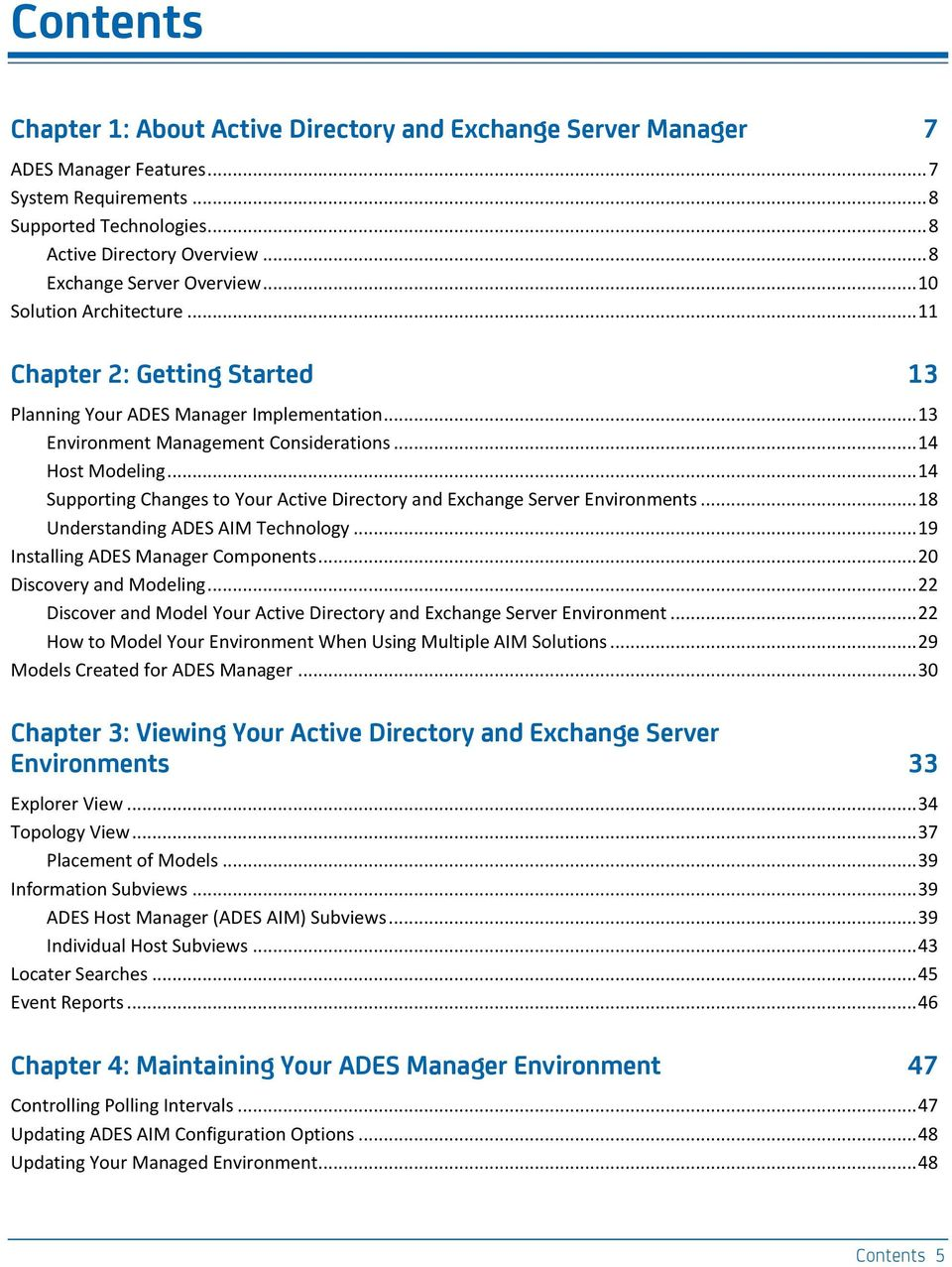.. 14 Supporting Changes to Your Active Directory and Exchange Server Environments... 18 Understanding ADES AIM Technology... 19 Installing ADES Manager Components... 20 Discovery and Modeling.