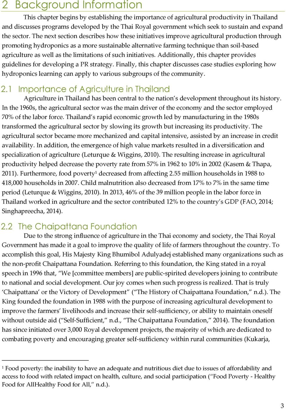 The next section describes how these initiatives improve agricultural production through promoting hydroponics as a more sustainable alternative farming technique than soil-based agriculture as well