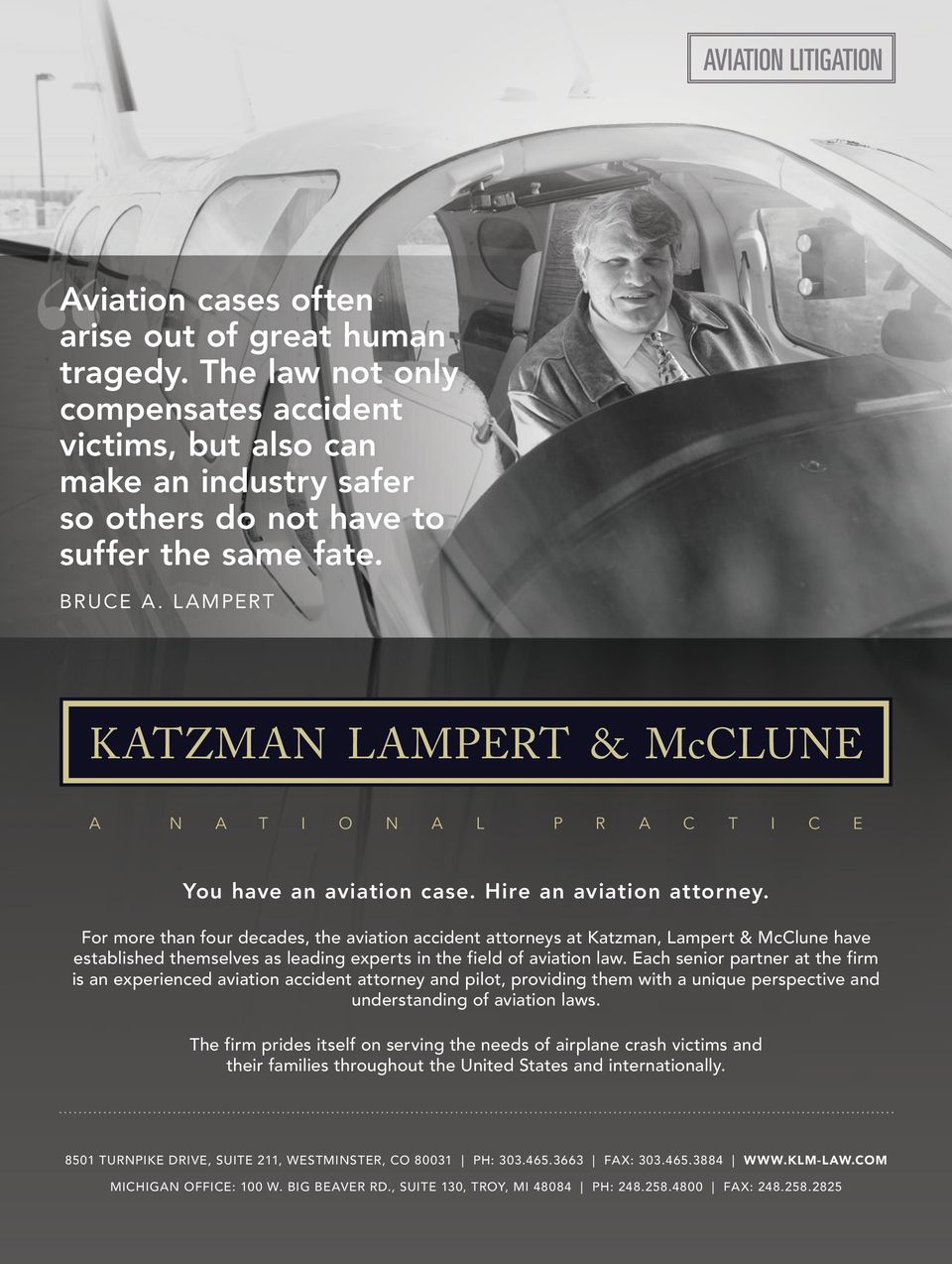 L AMPERT KATZMAN LAMPERT & McCLUNE A N A T I O N A L P R A C T I C E You have an aviation case. Hire an aviation attorney.