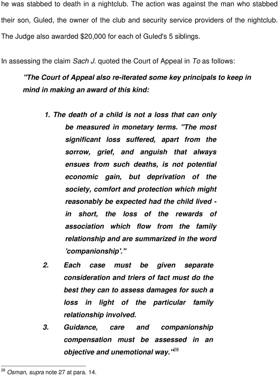 "quoted the Court of Appeal in To as follows: ""The Court of Appeal also re-iterated some key principals to keep in mind in making an award of this kind: 1."