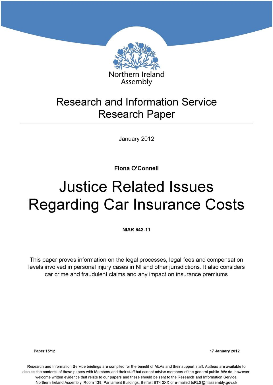 It also considers car crime and fraudulent claims and any impact on insurance premiums Paper 15/12 17 January 2012 Research and Information Service briefings are compiled for the benefit of MLAs and