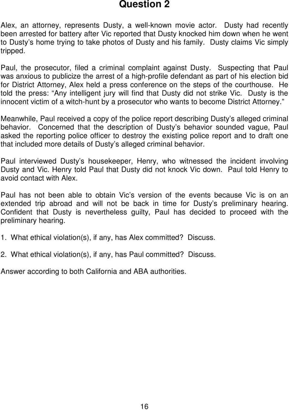 Paul, the prosecutor, filed a criminal complaint against Dusty.