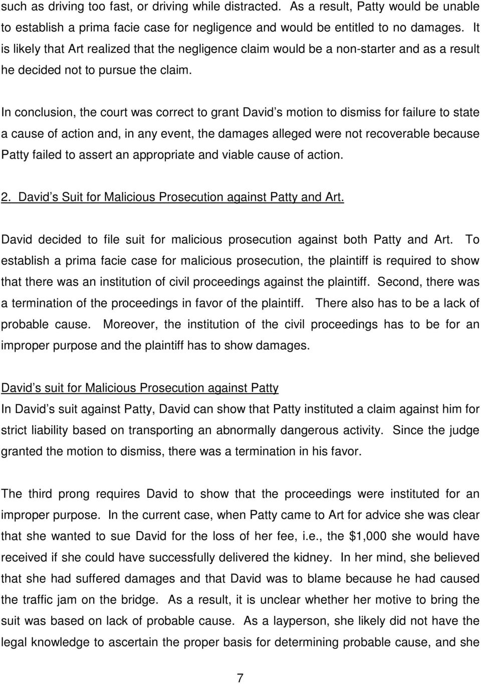 In conclusion, the court was correct to grant David s motion to dismiss for failure to state a cause of action and, in any event, the damages alleged were not recoverable because Patty failed to